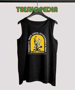 Tank Top Nobody's Free Until Everybody's Free