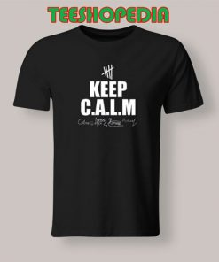 5SOS Tee T-Shirt Cheap Signature Keep Calm Size S – 3XL