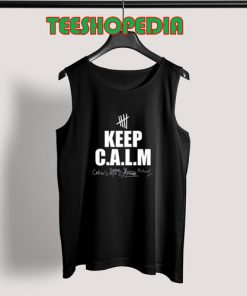 5SOS Tee Tank Top Cheap Signature Keep Calm Size S – 3XL