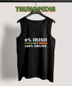 0 Irish but 100 drunk Tank Top Women and Men S – 3XL