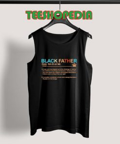 Black Father Definition Tank Top Pride Black Lives Matter Size S – 3XL