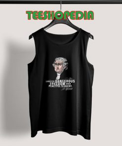 Dangerous Freedom Tank Top Thomas Jefferson  Size S – 3XL