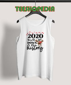 2020 You'll Go Down In History Tank Top Women and Men S – 3XL