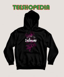 Anything For Selenas Hoodie 247x296 - Sustainable Funny Shirts