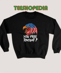You Free To Night American Eagle Sweatshirt 247x296 - Sustainable Funny Shirts