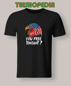 You Free To Night American Eagle T Shirt 247x296 - Sustainable Funny Shirts
