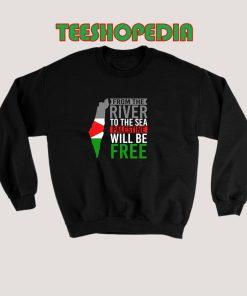 Palestine Will Be Free Sweatshirt 247x296 - Sustainable Funny Shirts