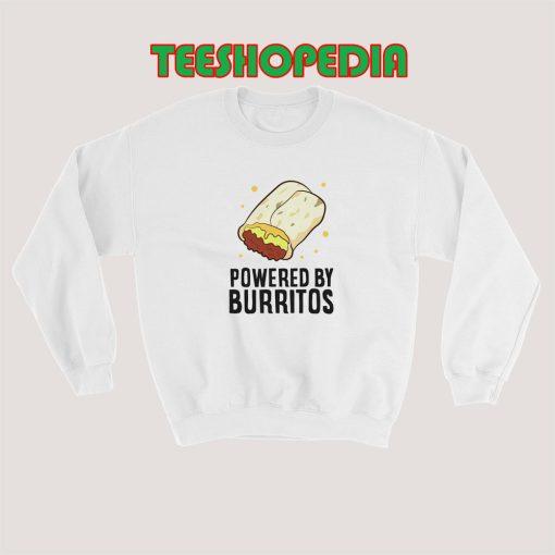 Powered By Burritos Sweatshirt